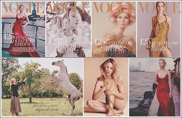 - • Vogue l Découvrez les 04 couvertures collectors de Jennifer pour l'édition de septembre du magasine « Vogue US » : Qui d'autre que Jen pour fêter les 125 ans du fameux magasine américain ? Personnellement, j'aime beaucoup les clichés, elle est magnifique sur tous !