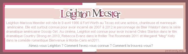 -Leighton Meester. _____________________________  Sommaire • Création • Décoration  •  Newsletter Rubrique :Biographie. __________________________________ (c) PearlCandy