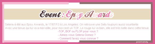-Selena Gomez. _____________________________  Sommaire • Création • Décoration  •  Newsletter Rubrique : Events. __________________________________ (c) PearlCandy