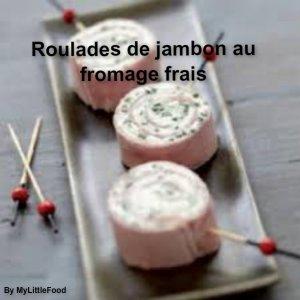 Roulades de jambon au fromage frais