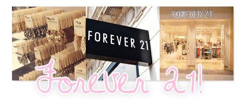 Revue: Forever 21!