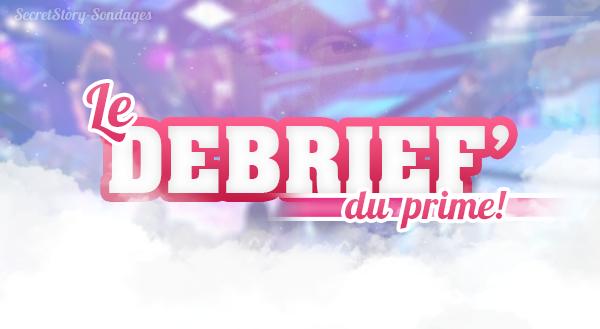 DEBRIEF DU PRIME - PRIME DU 15/08