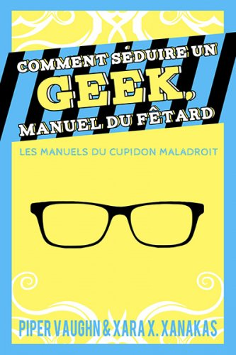 Comment Séduire Un Geek