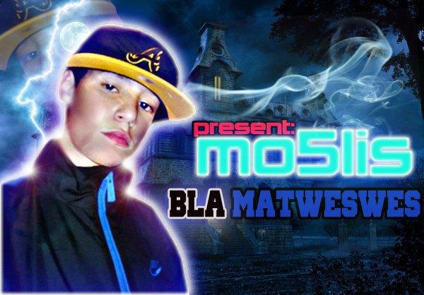 - mo5lis - [ Bla matweswes ] -  ( Rap ZayLaChi )
