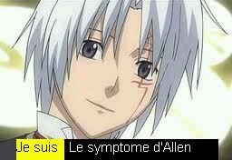 Je suis le symptome d'Allen Walker