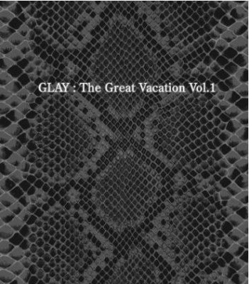 évènement!! The Great Vacation Vol.1    ~SUPER BEST OF GLAY~    fiche cdglay 14