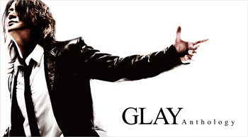 10th album Special Edition : GLAY Anthology ~fiche cdglay 23