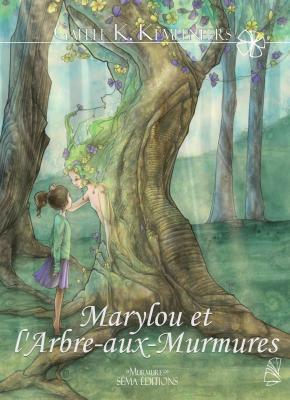 LIVRE : Marylou et l'Arbre-aux-Murmures, de Gaëlle K. Kempeneers