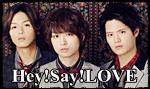 Hey! Say! LOVE