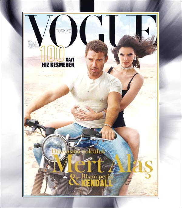 ▬Notre superbeKendall Jenneren couverture du célèbre magazine : «VOGUE Turkey »!