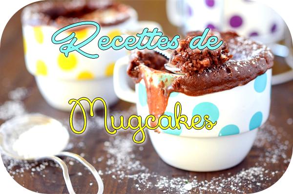 Recettes de Mugcakes ♥