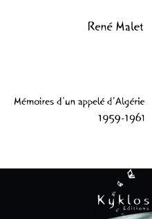Mémoires d'un appelé d'Algérie 1959/1961 René Malet