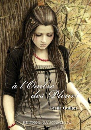 À l'ombre des pleurs, de Cecile Guillot