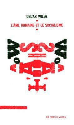 L'âme humaine et le socialisme, d'Oscar Wilde La véritable perfection de l'homme réside, non en ce qu'il a, mais en ce qu'il est.