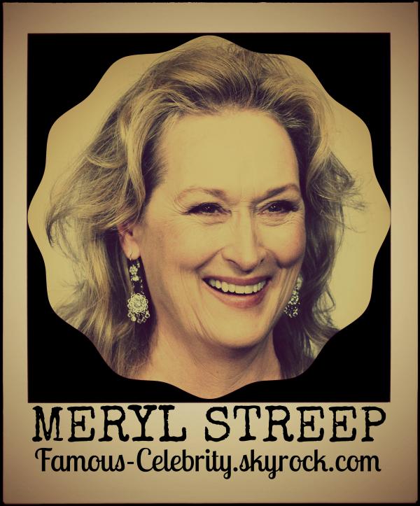 """""""MERYL STREEP"""""""