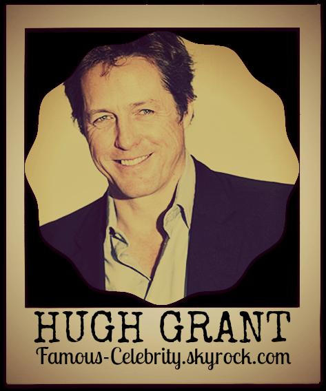 """""""HUGH GRANT"""""""