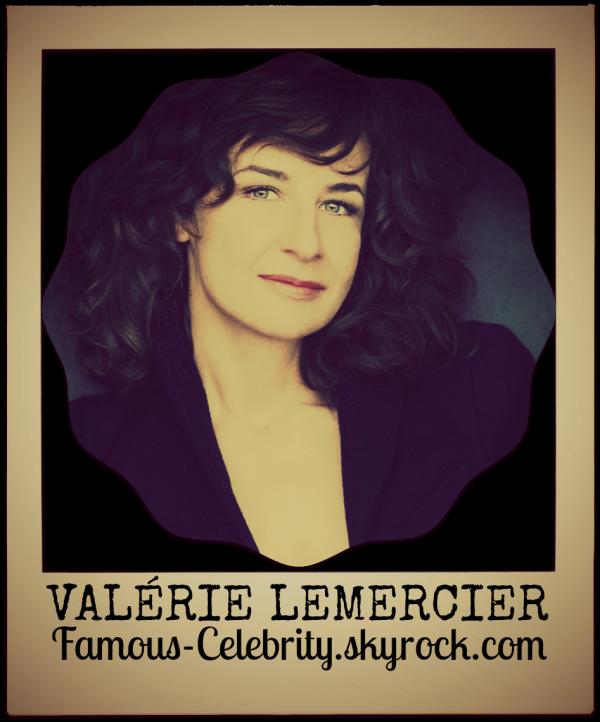 """""""VALÉRIE LEMERCIER"""""""