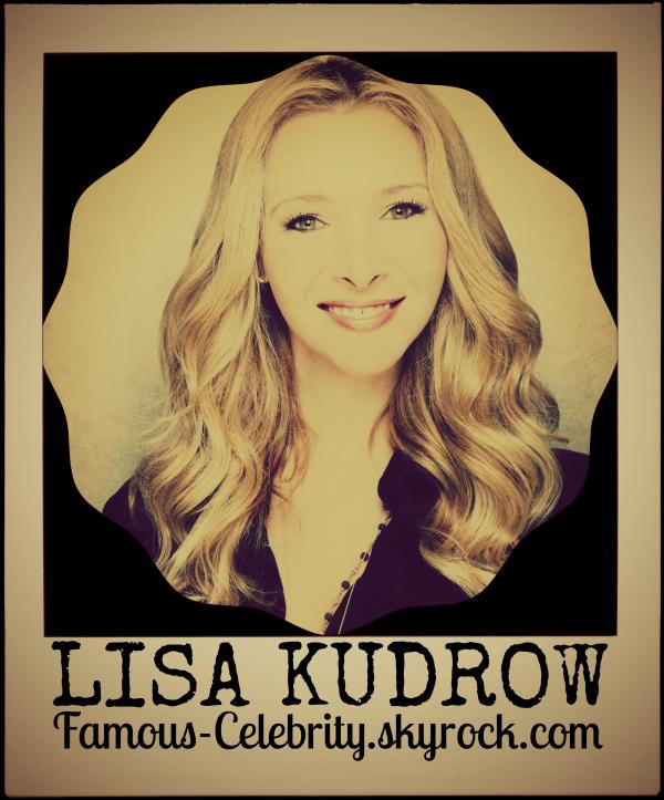 """""""LISA KUDROW"""""""