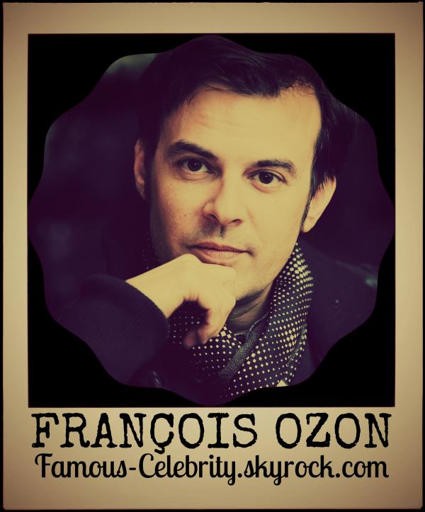 """FRANÇOIS OZON"""