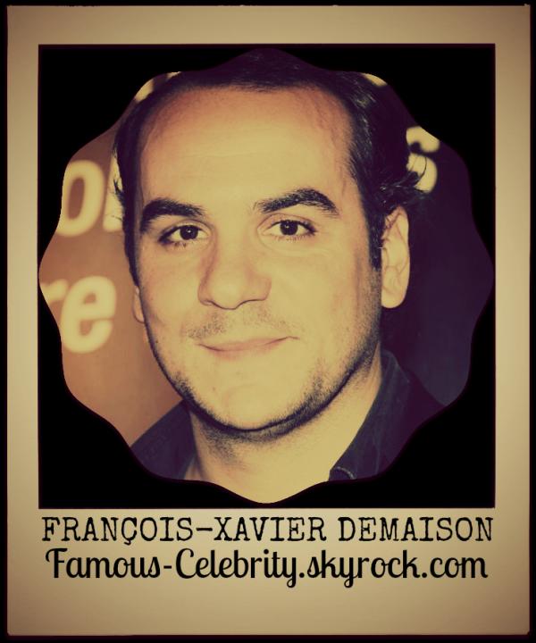 """FRANÇOIS XAVIER DEMAISON"""