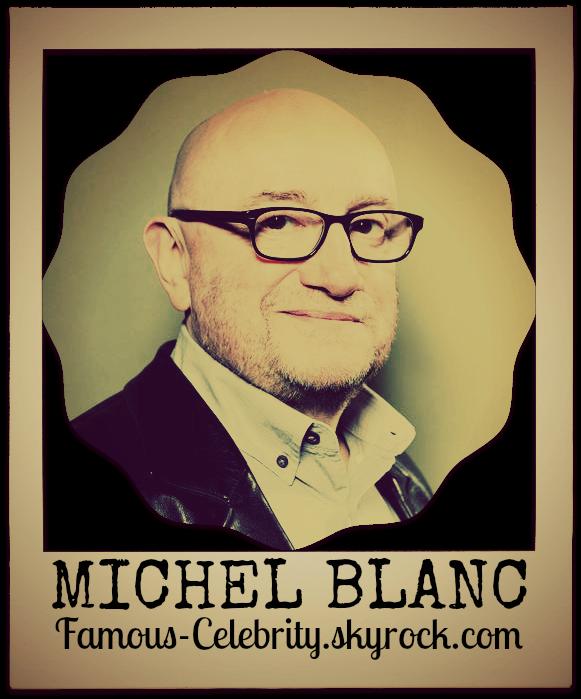 """MICHEL BLANC"""