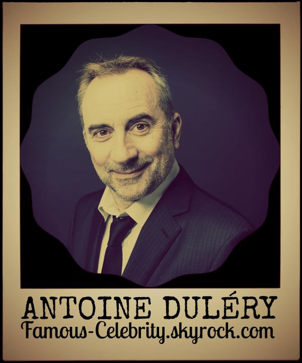 """""""ANTOINE DULÉRY"""""""
