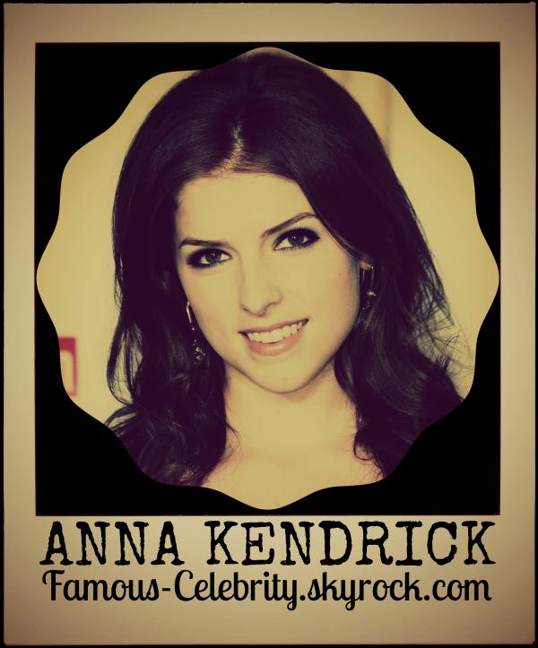"""ANNA KENDRICK"""