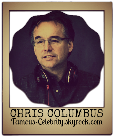 """CHRIS COLUMBUS"""