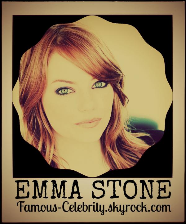 """EMMA STONE"""