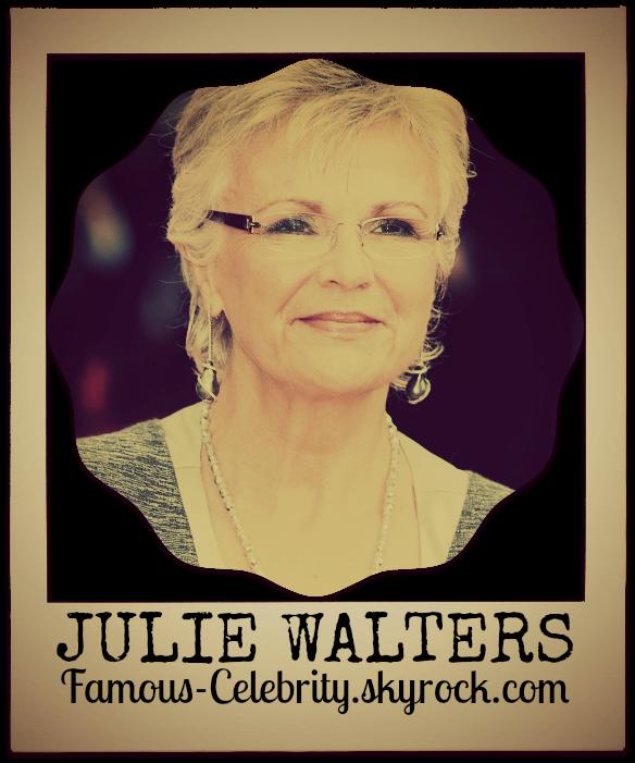 """""""JULIE WALTERS"""""""