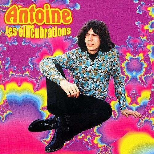 ANTOINE      LES ELUCUBRATIONS
