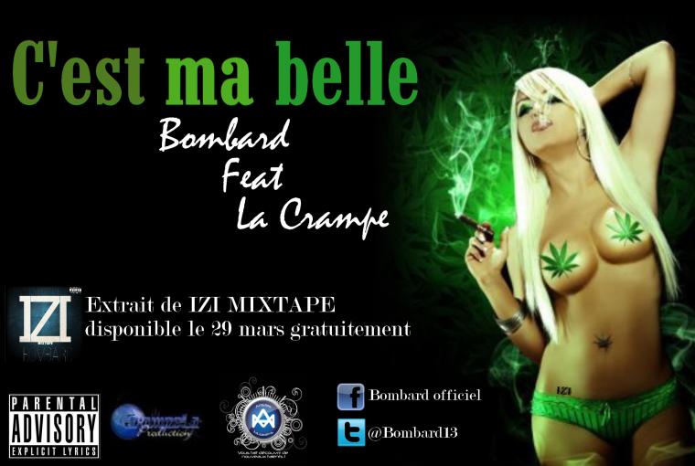 IZI MIXTAPE / C'est ma belle - Bombard feat La Crampe (2013)