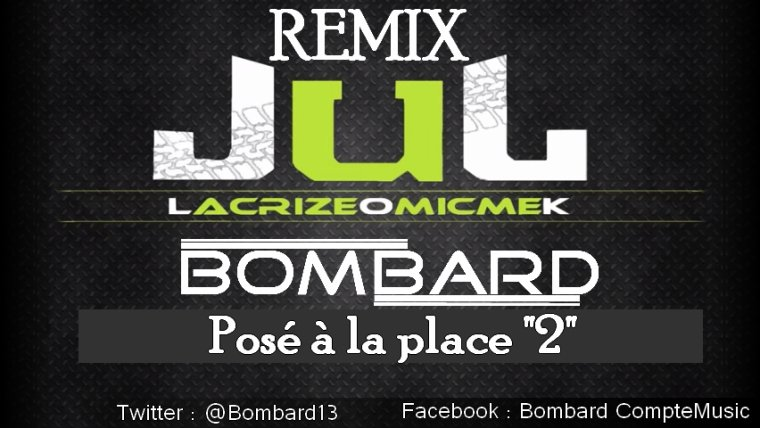 REMIX JUL / REMIX POSER A LA PLACE 2 - JUL LACRIZEOMIKMEK (2014)