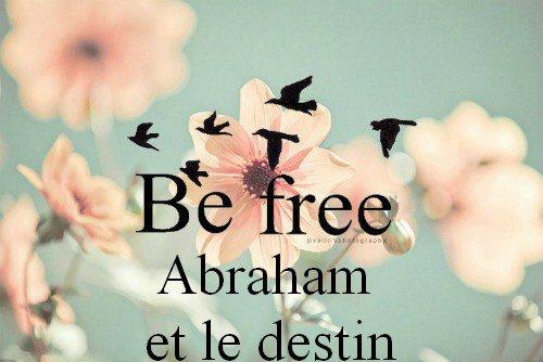 Abraham et le destin, ou qui bien fait bien a.