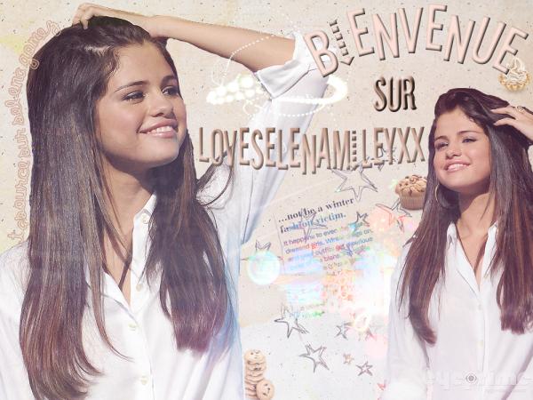 Bienvenue Sur LoveSelenaMileyXx