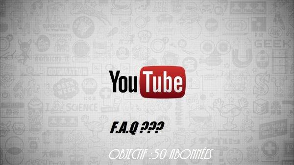 F.A.Q 50 Abonnés