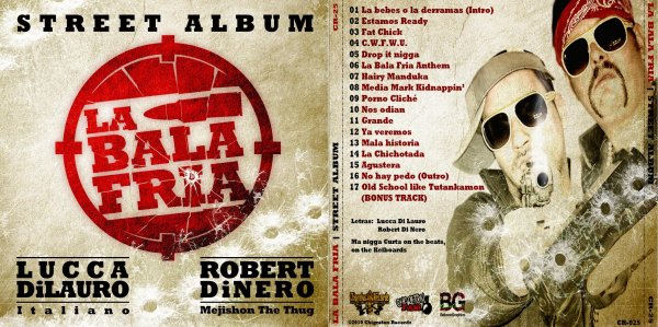 25 - Robert Di Nero (Mejishon The Thug) & Lucca Di Lauro (Italiano) - La Bala Fria - 2010