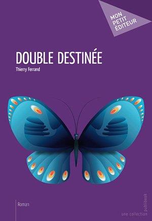Sortie de mon dernier roman ( Double destinée)