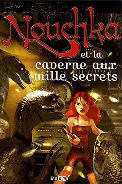 nouchka et la caverne au mille secrets un de mes livre preféré!