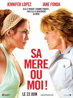 Sa mère ou moi ! (Monster-in-Law)