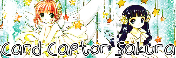 << Card Captor Sakura >>