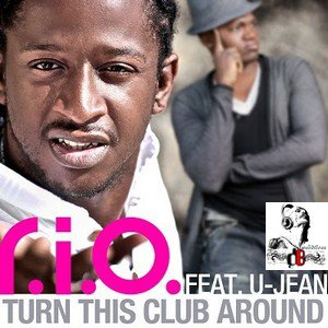 R.I.O. Feat. U-Jean  /  Turn This Club Around (2012)