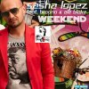 Sasha Lopez Feat Broono & Ale Blake  /  Weekend (Radio Edit) (2012)