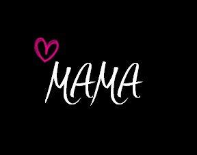 Mama Je t'aime.