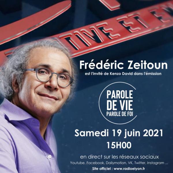 """Frédéric Zeitoun sera l'invité de Kenzo David dans l'émission """"Parole de vie, Parole de foi"""" sur Radio Elyon."""