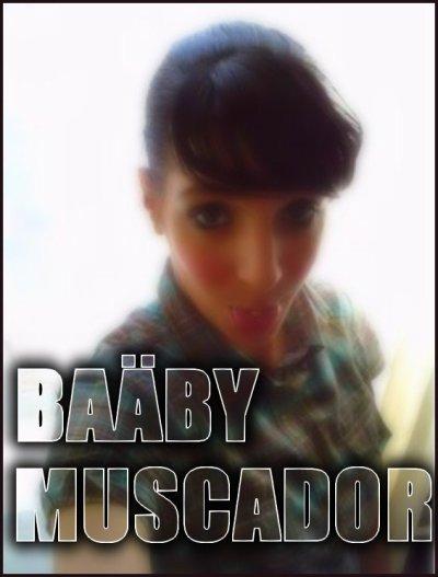 BAABYY MUUSCAADOOR