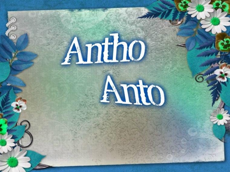 Antho, Anto, ...