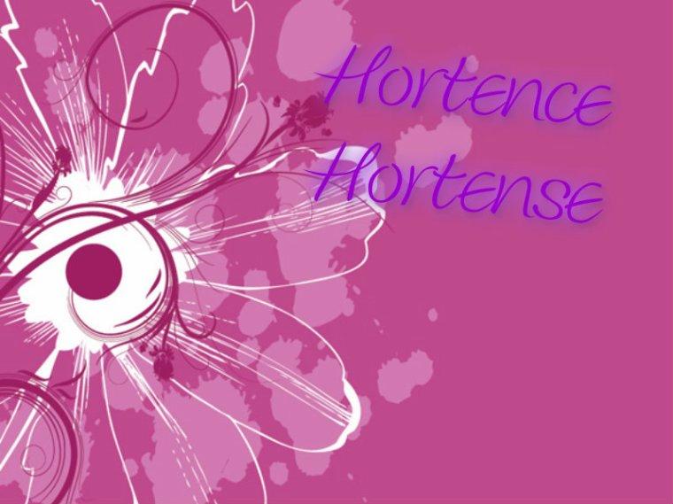 Hortense, Hortence