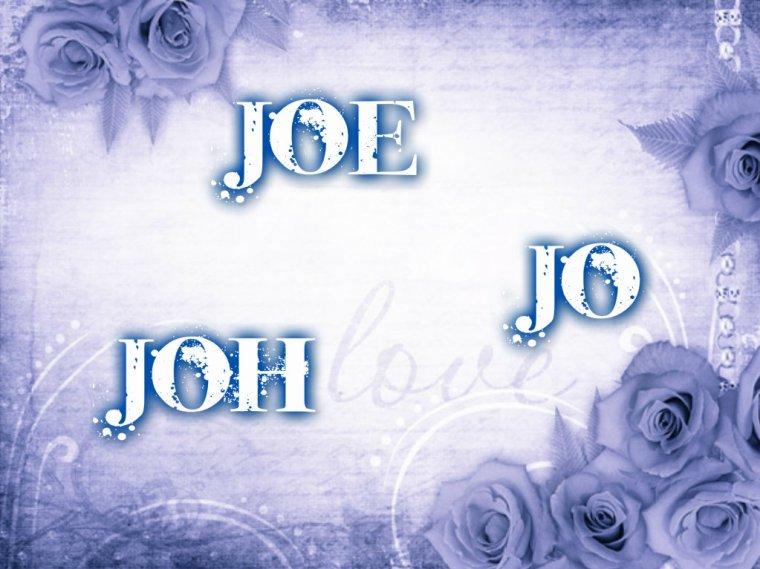 Joe, Jo, Joh
