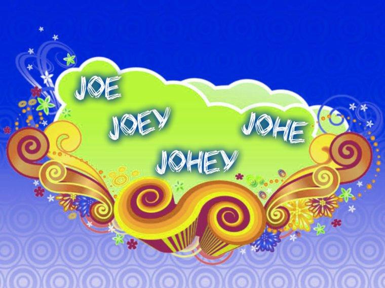 Joé, Johey, Joey, Johé